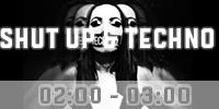 SHUT UP & TECHNO01